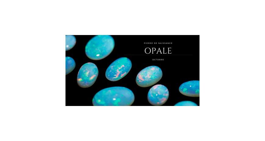 L'opale pierre d'Octobre